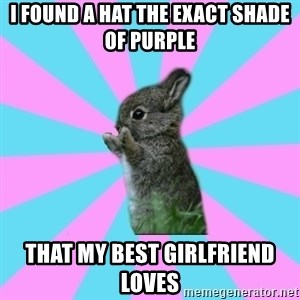 yAy FoR LifE BunNy - I FOUND A HAT THE EXact shade of purple  that my best girlfriend loves