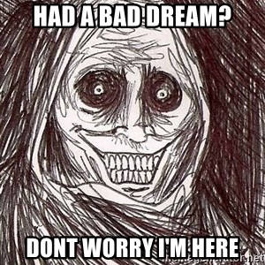 Shadowlurker - Had a bad dream? dont worry i'm here
