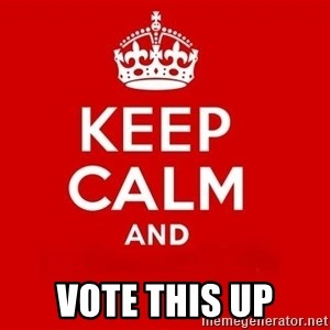 Keep Calm 3 - VOTE THIS UP
