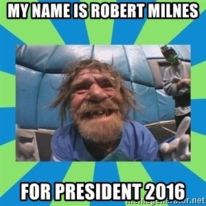 hurting henry - my name is robert milnes for president 2016