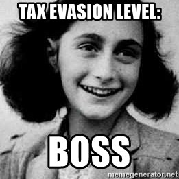 Anne Frank - Tax Evasion level: boss