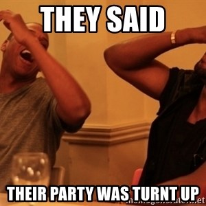 Jay-Z & Kanye Laughing - THEY SAID  THEIR PARTY WAS TURNT UP
