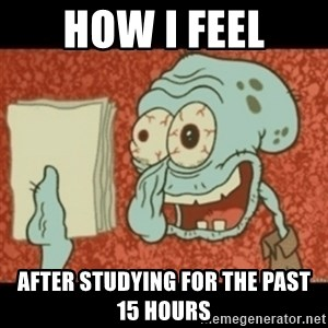Squidward Tired - How I feel After Studying for the past 15 hours