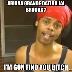 Antoine Dodson - Ariana grande dating jai brooks? i'm gon find you bitch