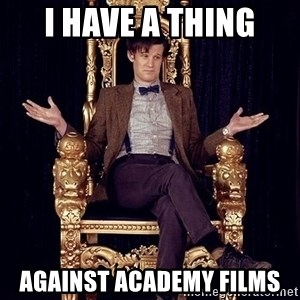 Hipster Doctor Who - i have a thing against academy films