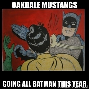 Batman Slappp - oakdale mustangs going all batman this year
