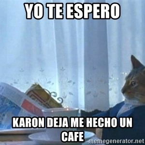 Sophisticated Cat - yo te espero karon deja me hecho un cafe