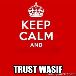 Keep Calm 2 - trust wasif