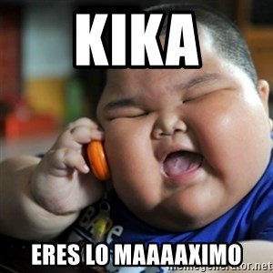 fat chinese kid - Kika eres lo maaaaximo