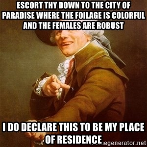 Joseph Ducreux - Escort thy down to the city of paradise where the foilage is colorful and the females are robust I do declare this to be my place of residence