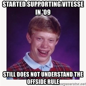 nerdy kid lolz - Started Supporting Vitesse in '09 Still does not understand the offside rule
