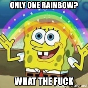 Spongebob - only one rainbow? what the fuck