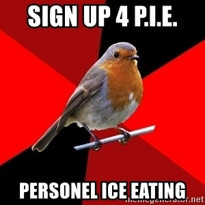 Retail Robin - sign up 4 p.i.e. personel ice eating