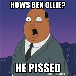ollie williams - HOWS BEN OLLIE? HE PISSED