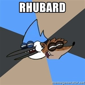Regular Show Meme - Rhubard