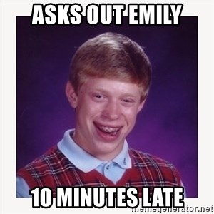 nerdy kid lolz - ASKS OUT EMILY 10 MINUTES LATE