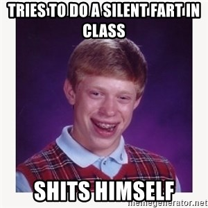 nerdy kid lolz - TRIES TO DO A SILENT FART IN CLASS SHITS HIMSELF