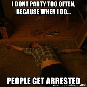 Party Jesus - I dont party too often, Because when i do... People get arrested