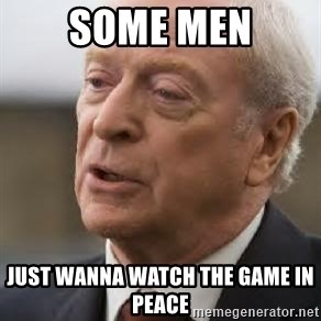Michael Caine - some men just wanna watch the game in peace