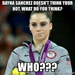 Not Impressed McKayla - Dayna Sanchez doesn't think your hot, what do you think? who???
