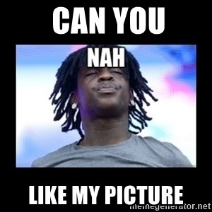 Chief Keef NAH -  Can you Like my picture