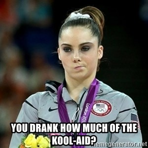 Not Impressed McKayla - You Drank How Much of the Kool-Aid?