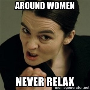 angry woman - Around Women Never Relax