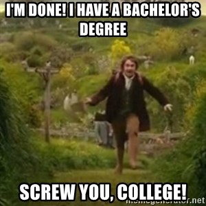 Biblo - I'm done! I have a bachelor's degree Screw you, college!