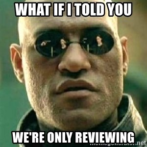 what if i told you matri - What iF I told you We're only reviewing