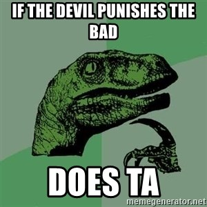 Raptor - IF THE DEVIL PUNISHES THE BAD DOES TA