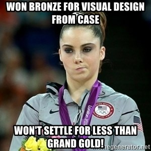 Not Impressed McKayla - Won bronze for visual design from case won't settle for less than grand gold!
