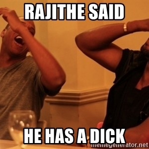 Jay-Z & Kanye Laughing - Rajithe said  he has a dick