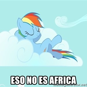 Rainbow Dash Cloud - eso no es africa