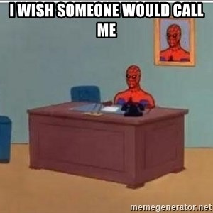 Spidermandesk - i wish someone would call me