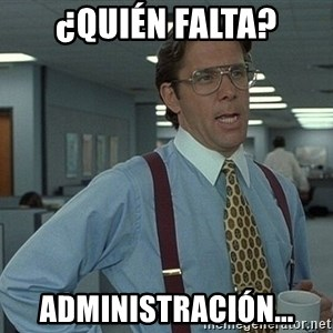 Office Space That Would Be Great - ¿quién falta? administración...