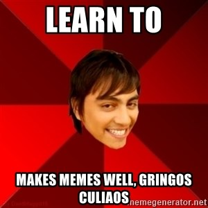 Un dia con paoly - Learn to MakEs meMes well, gringos culiaos