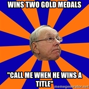 "Jim Boeheim - wins two gold medals ""call me when he wins a title"""