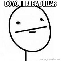 poherface - Do you have a dollar