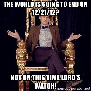 Hipster Doctor Who - The world is going to end on 12/21/12? Not on this Time Lord's watch!
