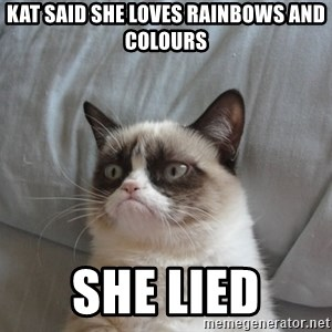 moody cat - kat said she loves rainbows and colours she lied