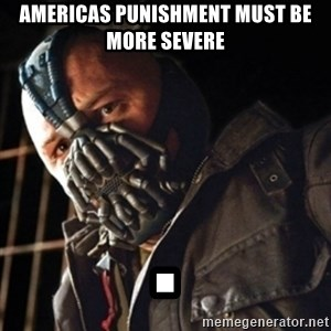 Only then you have my permission to die - Americas punishment must be more severe .