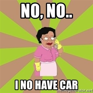 Consuela Family Guy - No, No.. I no have car