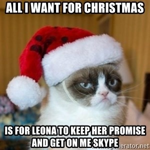 Grumpy Cat Santa Hat - all i want for christmas is for leona to keep her promise and get on me skype