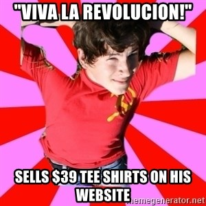 "Model Immortal - ""viva la revolucion!"" sells $39 tee shirts on his website"