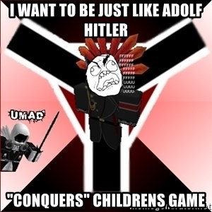 "Butthurt Vaktus - I WANT TO BE JUST LIKE ADOLF HITLER ""Conquers"" Childrens game"