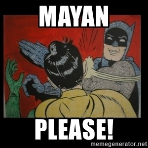 Batman Slappp - Mayan please!