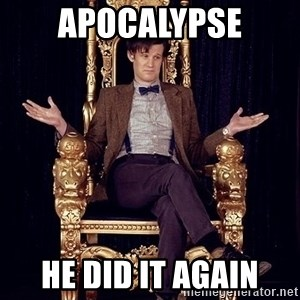 Hipster Doctor Who - Apocalypse He did it again