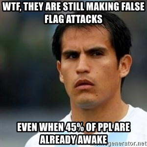 Conspiracy Ledesma II - WTF, THEY ARE STILL MAKING FALSE FLAG ATTACKS EVEN WHEN 45% OF PPL ARE ALREADY AWAKE