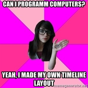 Idiot Nerdgirl - can i programm computers? yeah, i made my own timeline layout