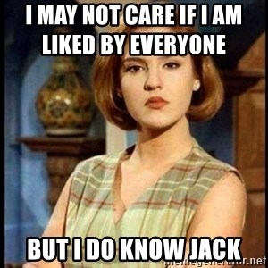 Angelica Santibañez - I may not care if I am liked by everyone              But I do know Jack